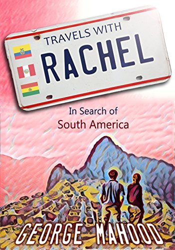 Travels with Rachel: In Search of South America cover