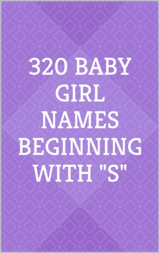 320 Baby Girl Names Beginning With S Kindle Edition By Sarah