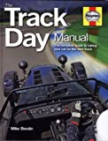 The Track Day Manual: The Complete Guide to Taking Your Car on the Race Track