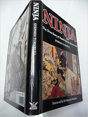 Ninja: The True Story of Japans Secret Warrior Cult: Amazon ...