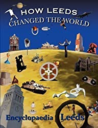 How Leeds Changed the World by McCann, Mick published by Armley Press (2010)