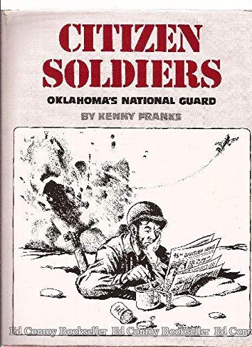 Oklahoma National Guard - Citizen Soldiers: Oklahoma's National Guard (Oklahoma horizons series)