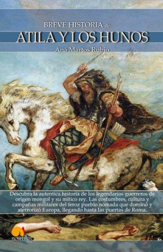 Breve Historia de Atila y los hunos / A Brief History of Attila and the Huns (Breve Historia... / Brief History...) (Spanish Edition)