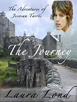 The Journey (The Adventures of Jecosan Tarres, #1) by [Lond, Laura]