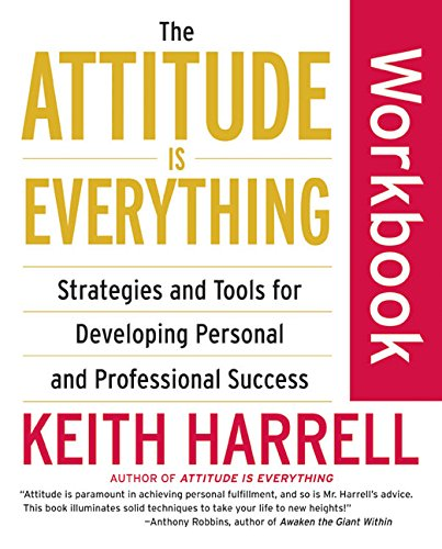 The Attitude Is Everything Workbook: Strategies and Tools for Developing Personal and Professional Success