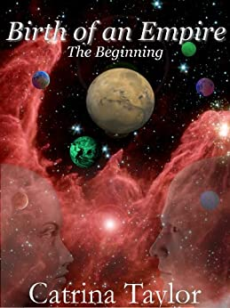 Birth of an Empire: The Beginning (Xarrok Series Book 1) by [Taylor, Catrina]