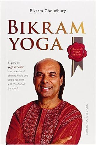 Bikram Yoga by Bikram Choudhury (2009-06-05): Amazon.es ...