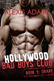 Hollywood Bad Boys Club, Book 1: Drake