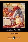American Fairy Tales, L. Frank Baum, 1406536652