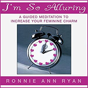 I'm So Alluring: A Guided Meditation to Increase Your Feminine Charm Speech