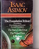 The Foundation Trilogy (Foundation, Foundation and Empire, Second Foundation), The Stars, Like Dust; The Naked Sun; I, Robot by Asimov, Isaac (1981) Hardcover