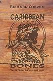 Caribbean Bones, Richard Corwin, 1466252588