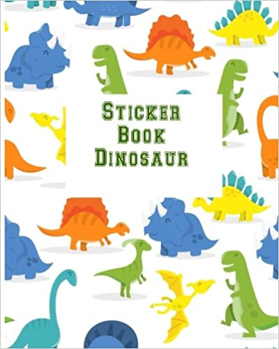 Sticker Book Dinosaur: Blank Sticker Book, 8 X 10, 64 Pages Download