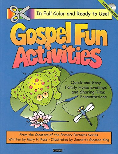 Gospel Fun Activities: Quick-And-Easy Family Home Evenings and Sharing Time Presentations : A-Z Gospel Subjects
