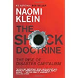 The Shock Doctrine: The Rise of Disaster Capitalismby Naomi Klein