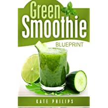 Amazon kate philips books biography blog audiobooks kindle green smoothie for natural cleanse healthy living and rapid weight loss by kate philips 2015 09 21 malvernweather Image collections