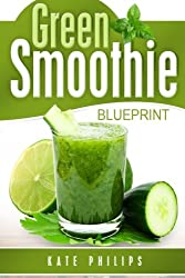 Amazon kate philips books biography blog audiobooks kindle green smoothie for natural cleanse healthy living and rapid weight loss by kate philips malvernweather Image collections