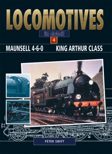 Download Maunsell 4-6-0. King Arthur Class (Locomotives in Detail Volume 4): v. 4 by Peter Swift (2005-10-01) pdf epub