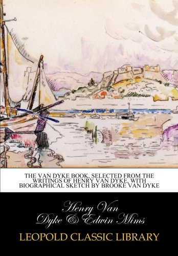 Which are the best henry van dyke biography available in 2020?
