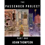 The Passenger Project Part One