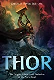 Thor: The Origins, History and Evolution of the Norse God