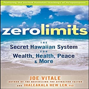 Zero Limits: The Secret Hawaiian System for Wealth, Health, Peace, and More (Your Coach in a Box) [Audio CD]
