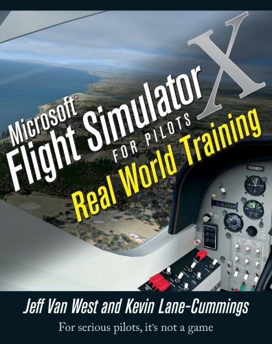 - Microsoft Flight Simulator X For Pilots Real World Training