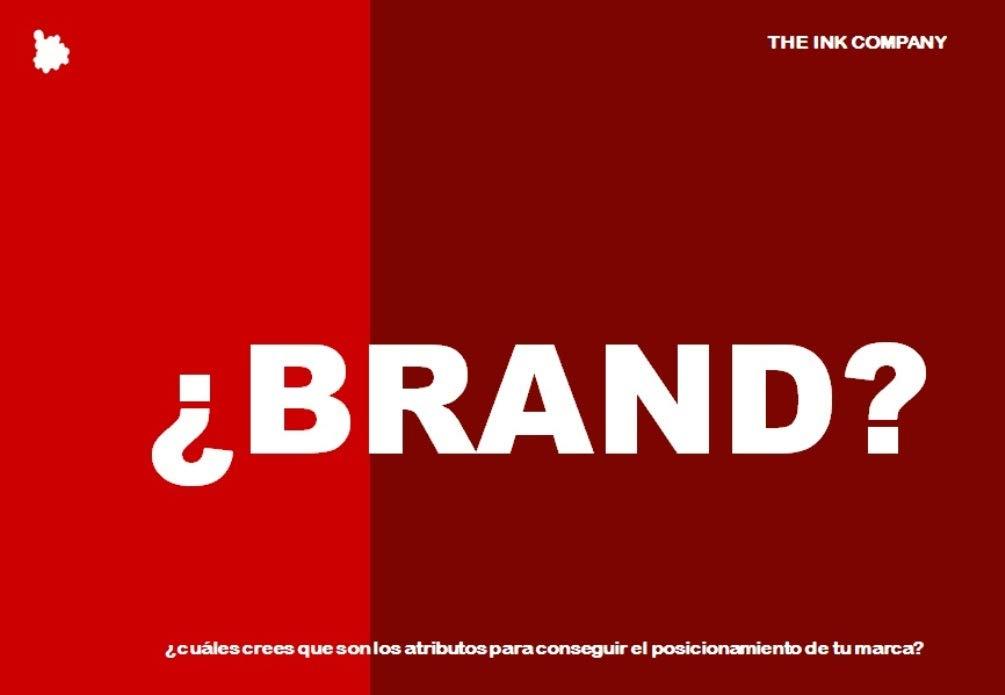¿BRAND?: ¿cuáles crees que son los atributos para conseguir el posicionamiento de tu marca?