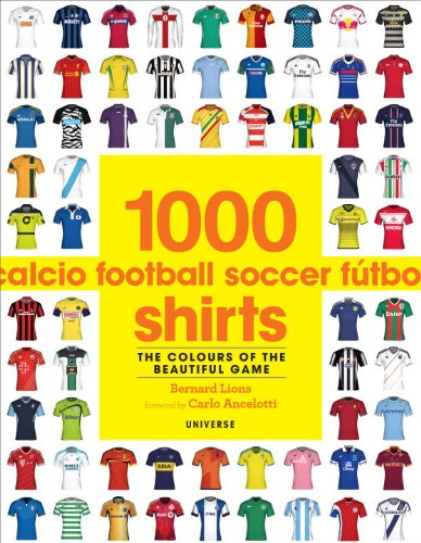 1000 Football Shirts: The Colours of the Beautiful Game - Uk National Costume