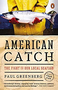 American Catch: The Fight for Our Local Seafood by [Greenberg, Paul]