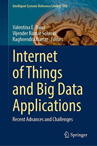 Internet of Things and Big Data Applications: Recent Advances and Challenges (Intelligent Systems Reference Library)