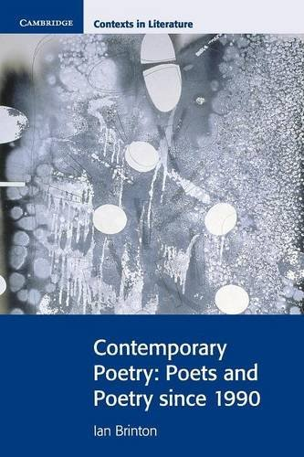 Contemporary Poetry: Poets and Poetry since 1990 (Cambridge Contexts in Literature)