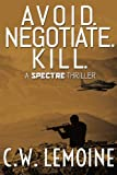 Avoid. Negotiate. Kill. (Spectre) (Volume 2)