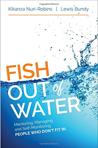 Pdf Teaching Fish Out of Water: Mentoring, Managing, and Self-Monitoring People Who Don′t Fit In
