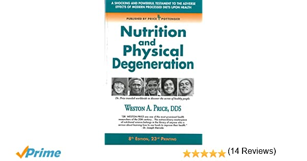 Nutrition and physical degeneration weston a price 8601400143568 nutrition and physical degeneration weston a price 8601400143568 books amazon fandeluxe Choice Image