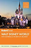 Fodor s Walt Disney World: With Universal & the Best of Orlando (Full-color Travel Guide)