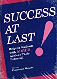 Success at Last! : Helping Students with AD(H)D Achieve Their Potential, Constance Weaver, 0435088084