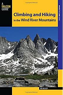 Climbing And Hiking In The Wind River Mountains Climbing Mountains Series