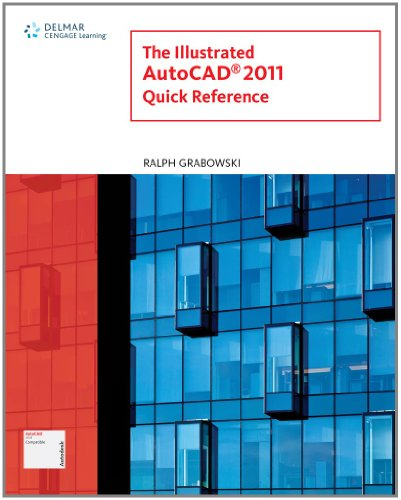 Illustrated AutoCAD 2011 Quick Reference (Illustrated AutoCAD Quick Reference)
