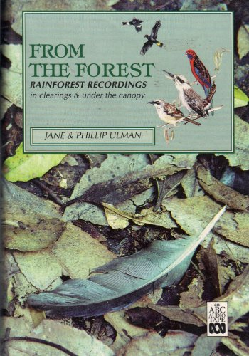 From the Forest: Rainforest Recordings in Clearings & Under the Canopy