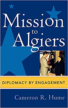 Mission to Algiers: Diplomacy by Engagement (Adst-Dacor Diplomats and Diplomacy Book)