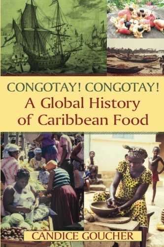 Search : Congotay! Congotay! A Global History of Caribbean Food