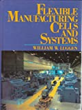 Flexible Manufacturing Cells and Systems, Luggen, Bill, 0133217388