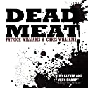 Dead Meat Audiobook by Christopher Williams, Patrick Williams Narrated by Kevin Stillwell