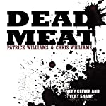 Dead Meat | Christopher Williams,Patrick Williams