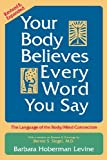 Your Body Believes Every Word You Say, Barbara Hoberman Levine, 0883312190
