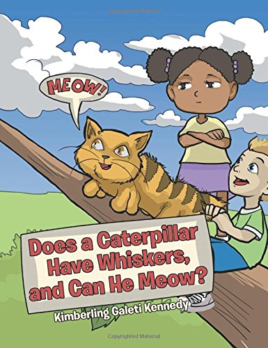 Download Does a Caterpillar Have Whiskers, and Can He Meow? ebook