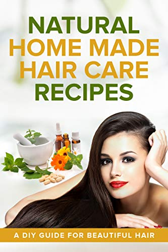 Natural Home Made Hair Care Recipes