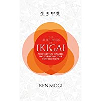The Little Book of Ikigai: The secret Japanese way to live a happy and long life