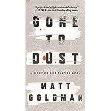 Gone to Dust: A Novel (Nils Shapiro)